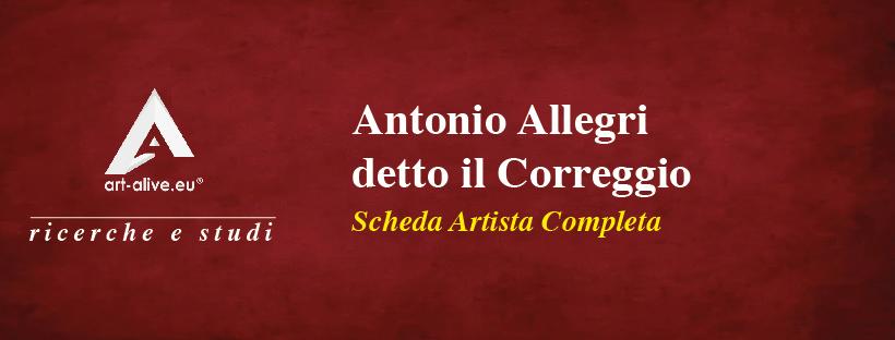 Antonio Allegri detto il Correggio – Scheda Artista