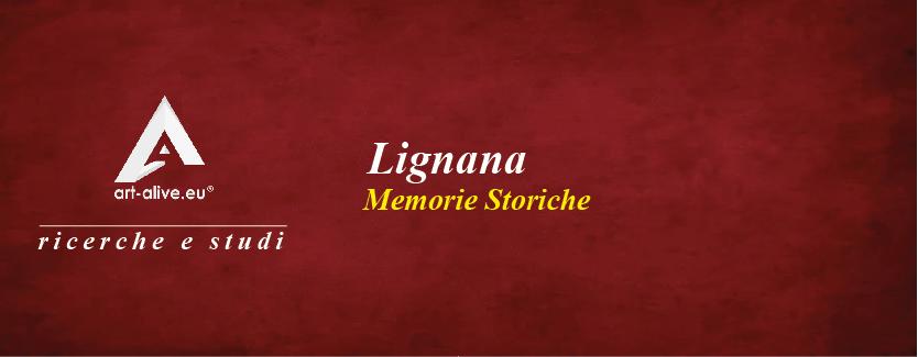 Lignana – Memorie Storiche